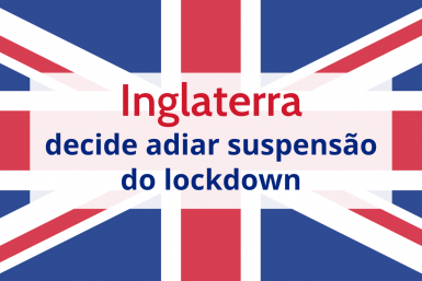Inglaterra decide adiar suspensão do lockdown