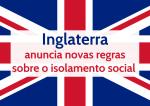 Inglaterra novas regras isolamento social