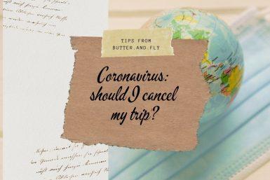 Coronavirus should I cancel my trip?