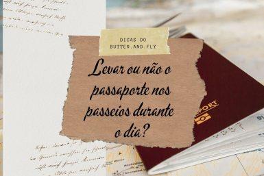Levar ou não o passaporte nos passeios durante o dia?